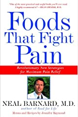 Foods That Fight Pain: Revolutionary New Strategies for Maximum Pain Relief Kindle Edition