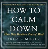 How to Calm Down, Fred L. Miller, 0446679712