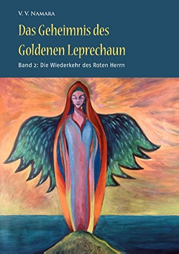 Das Geheimnis des Goldenen Leprechaun Band 2: Die Wiederkehr des Roten Herrn