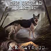 The Undead: Part 6 | R. R. Haywood