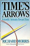 Time's Arrows, Richard Morris, 0671501585