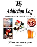 My Addiction Log, Therlee Gipson, 146638672X