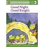 [ Good Night, Good Knight (Penguin Young Readers: Level 2) [ GOOD NIGHT, GOOD KNIGHT (PENGUIN YOUNG READERS: LEVEL 2) ] By Thomas, Shelley Moore ( Author )Oct-14-2002 Paperback By Thomas, Shelley Moore ( Author ) Paperback 2002 ]