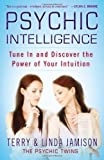 Psychic Intelligence: Tune In and Discover the Power of Your Intuition by Terry Jamison (Jun 26 2012)