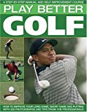 img - for Play Better Golf: A Step-By-Step Manual and Self-Improvement Course book / textbook / text book