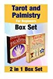 Tarot and Palmistry For Beginners Box Set: Reading Tarot Cards And The Ultimate Palm Reading Guide For Beginners (Tarot Cards ... ... Divination Series)