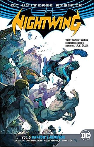 Nightwing Vol 5 Raptors Revenge Rebirth Nightwing Rebirth