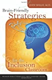 Brain-Friendly Strategies for the Inclusion Classroom
