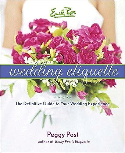 Emily Post Wedding Etiquette.Emily Post S Wedding Etiquette Peggy Post 9780060745042 Amazon
