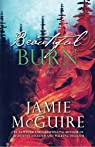 Beautiful Burn: A Novel (The Maddox Brothers Book 4) by Jamie McGuire (2016-01-31) par McGuire