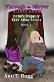 Through the Mirror and Into Snow (Before Happily Ever After Book 1)