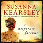 A Desperate Fortune Audiobook by Susanna Kearsley Narrated by Katherine Kellgren