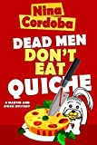Dead Men Don't Eat Quiche: Martin and Owen Funny Romantic Mysteries, Book 2