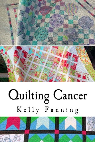 Quilting Cancer by Kelly Fanning ebook deal