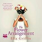 The Flower Arrangement | Ella Griffin