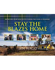 Stay the Blazes Home: Dispatches from Nova Scotia during the COVID-19 Pandemic