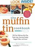 The Muffin Tin Cookbook: 200 Fast, De...