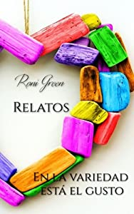 Relatos: En la variedad está el gusto (Spanish Edition)