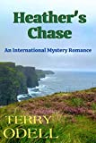 Heather's Chase: An International Mystery Romance - Kindle edition by Odell, Terry. Romance Kindle eBooks @ Amazon.com.