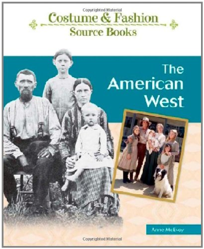 The American West (Costume & Fashion Source Books) by Chelsea House Pub