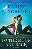 To the Moon and Back: A Novel (The Baxter Family) by  Karen Kingsbury in stock, buy online here