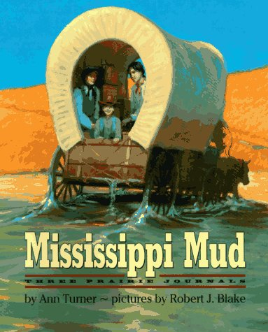 Mississippi Mud: Three Prairie Journals