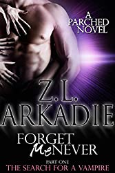 Forget Me Never (Pt 1): The Search For A Vampire (Parched Book 9) (English Edition)