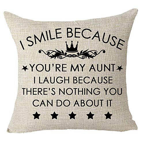 Aunt Throw Pillow - FELENIW I Smile Because You're My Aunt I Laugh Because There is Nothing You Can Do About It Funny Cotton Linen Decorative Throw Pillow Cover Cushion Case 18x18 inches