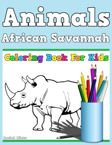 Coloring Book For Kids - African Savannah Animals: Coloring Safari ...