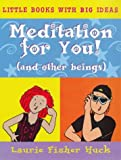 img - for Meditation for You! (Little Books with Big Ideas) book / textbook / text book