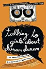 (TALKING TO GIRLS ABOUT DURAN DURAN: ONE YOUNG MAN'S QUEST FOR TRUE LOVE AND A COOLER HAIRCUT ) By Sheffield, Rob (Author) Hardcover Published on (07, 2010) par Sheffield