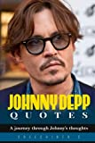 Johnny Depp Quotes: A journey through Johnny's thoughts