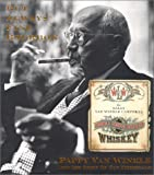 But Always Fine Bourbon : Pappy Van Winkle and the