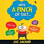 With a Pinch of Salt | Jas Anand