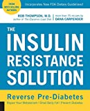 The Insulin Resistance Solution: Reverse Pre-Diabetes, Repair Your Metabolism, Shed Belly Fat, and Prevent Diabetes - with more than 75 recipes by Dana Carpender