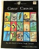 Career Caravan, John Ourth and Kathie T. Tamarri, 0916456528