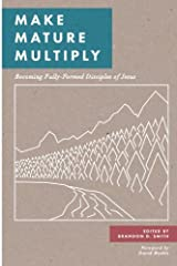 Make Mature Multiply: Becoming Fully-Formed Disciples of Jesus