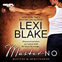 Master No: Masters and Mercenaries, Volume 9 Hörbuch von Lexi Blake Gesprochen von: Ryan West