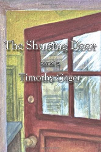 & The Shutting Door: Timothy Gager: 9780967813141: Amazon.com: Books