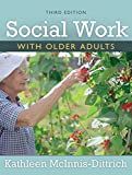 img - for Social Work With Older Adults (3rd Edition) by Kathleen McInnis-Dittrich (2008-12-01) book / textbook / text book