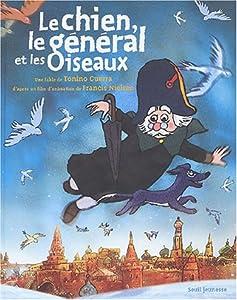 """Afficher """"Le chien, le général et les oiseaux"""""""