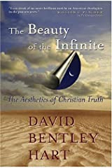 The Beauty of the Infinite: The Aesthetics of Christian Truth Paperback