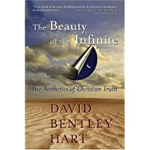 Beauty of the Infinite, The: The Aesthetics of Christian Truth