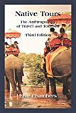 Native Tours: The Anthropology of Travel and Tourism, Third Edition
