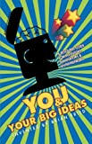 You and Your Big Ideas, Brian Fried, 1595942602