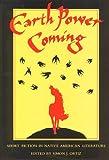 Earth Power Coming : Short Fiction in Native American Literature, Ortiz, Simon J., 0912586508