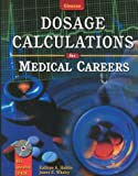 Dosage Calculations for Medical Careers, Student Text