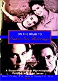img - for On the Road to Same-Sex Marriage: A Supportive Guide to Psychological, Political, and Legal Issues book / textbook / text book