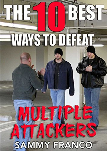 The 10 Best Ways To Defeat Multiple Attackers (The 10 Best Series Book 2) by [Franco, Sammy]