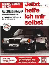 Mercedes-Benz 200-320 E (W 124): 200/200 E / 230 E / 260 E / 280 E /300 E / 300 E-24 / 320 E Dezember '84 bis Juni '93. E 200 / 220 / 280 / 320 Juli '93 bis Juni '95